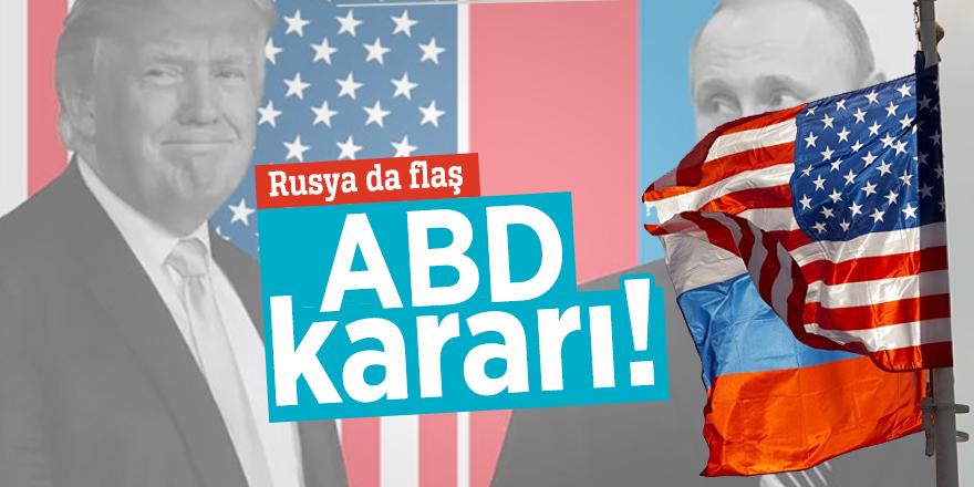 Rusya da flaş ABD kararı!