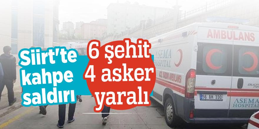 Siirt'te kahpe saldırı! 6 şehit
