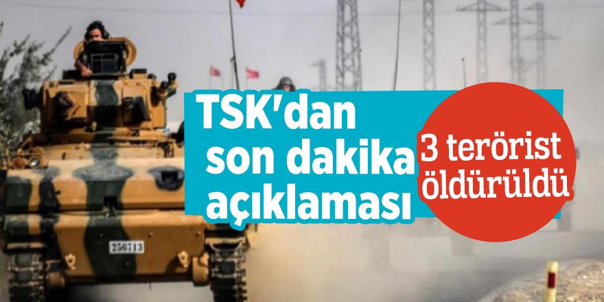 TSK'dan son dakika açıklaması: 3 terörist öldürüldü