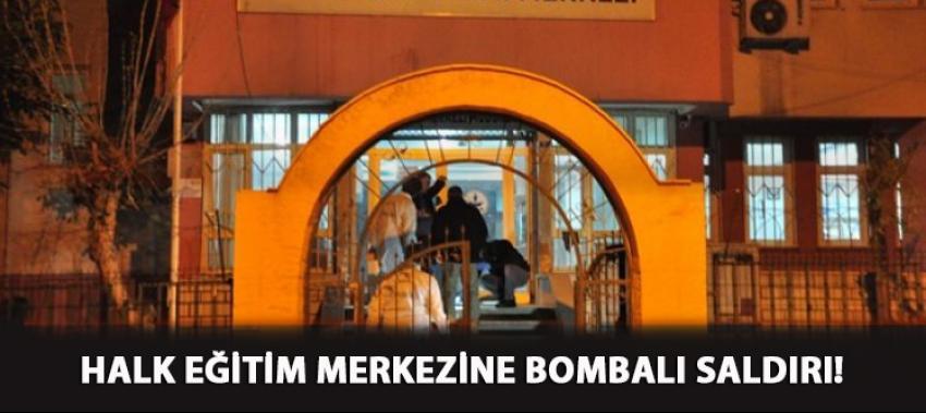 Halk Eğitim Merkezi'ne bombalı saldırı!