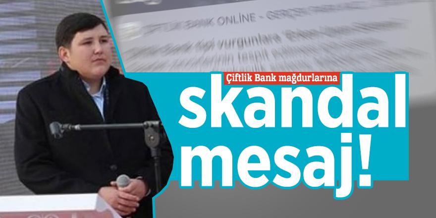 Çiftlik Bank mağdurlarına skandal mesaj!
