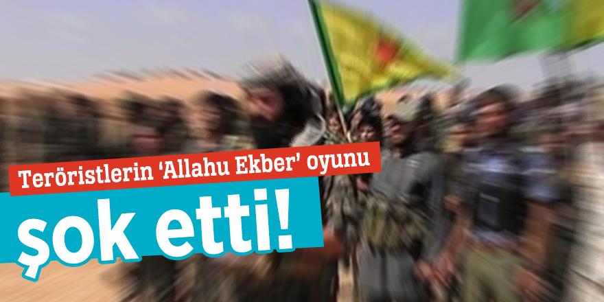 Teröristlerin 'Allahu Ekber' oyunu şok etti!