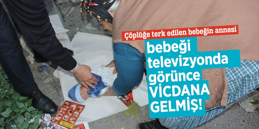Çöplüğe terk edilen bebeğin annesi bebeği televizyonda görünce vicdana gelmiş!