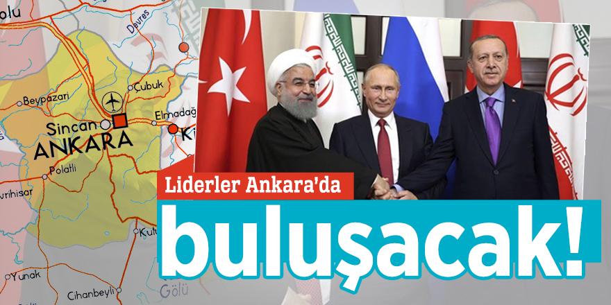 Liderler Ankara'da buluşacak!