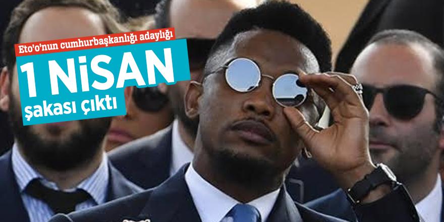 Eto'o'nun cumhurbaşkanlığı adaylığı 1 Nisan şakası çıktı