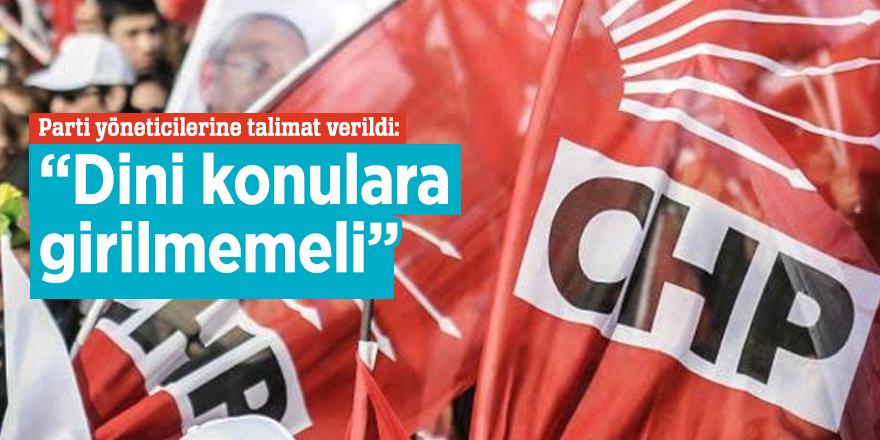 """CHP'de parti yöneticilerine talimat verildi: """"Dini konulara girilmemeli"""""""