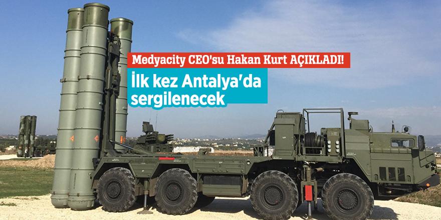 S-400 füzelerinin mokapı ilk kez Antalya'da sergilenecek