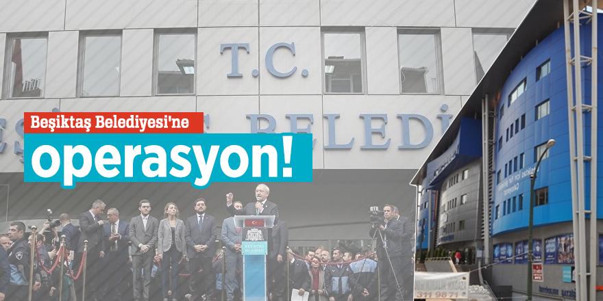 Beşiktaş Belediyesi'ne operasyon! Arama yapıyor