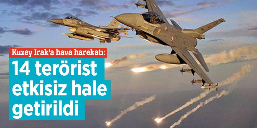 Kuzey Irak'a hava harekatı: 14 terörist etkisiz hale getirildi