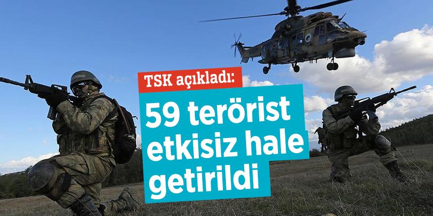 59 terörist etkisiz hale getirildi