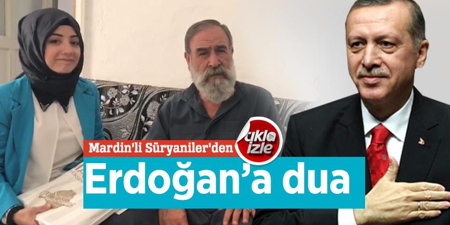 Mardin'li Süryaniler'den Erdoğan'a dua!