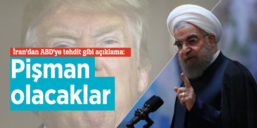 İran'dan ABD'ye tehdit gibi açıklama: Pişman olacaklar