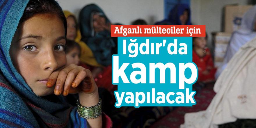 Afganlı mülteciler için Iğdır'da kamp yapılacak