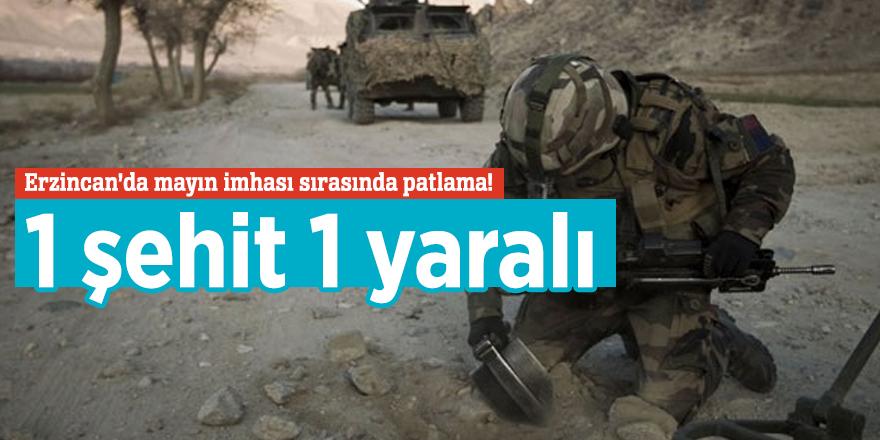 Erzincan'da mayın imhası sırasında patlama! 1 şehit 1 yaralı
