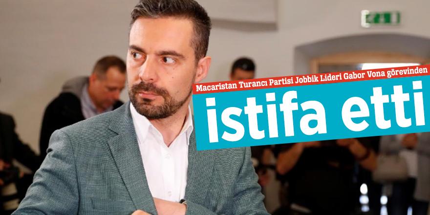 Macaristan Turancı Partisi Jobbik Lideri Gabor Vona görevinden istifa etti