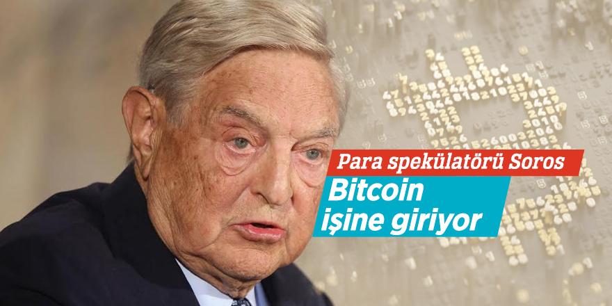 Para spekülatörü Soros Bitcoin işine giriyor