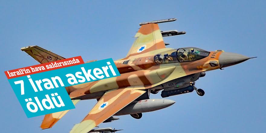 İsrail'in hava saldırısında 7 İran askeri öldü