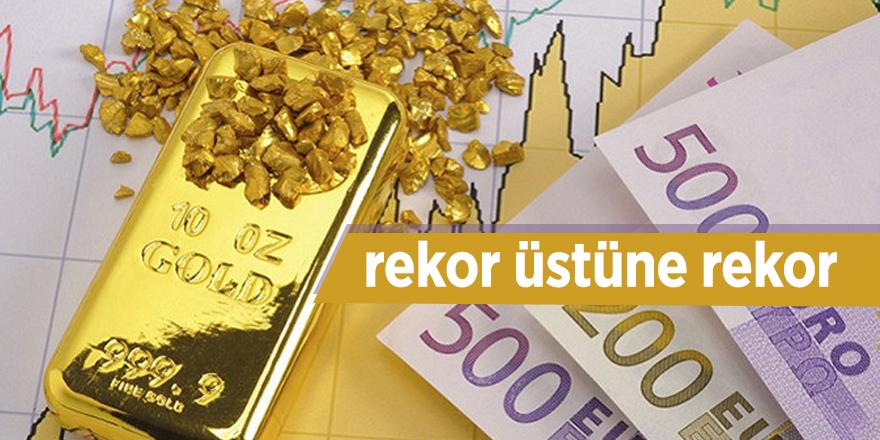 Dolar ve Euro'da rekor üstüne rekor