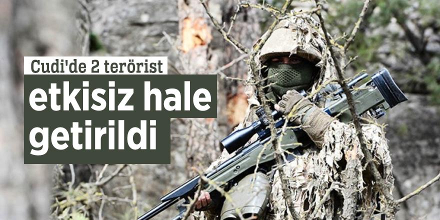 Cudi'de 2 terörist etkisiz hâle getirildi