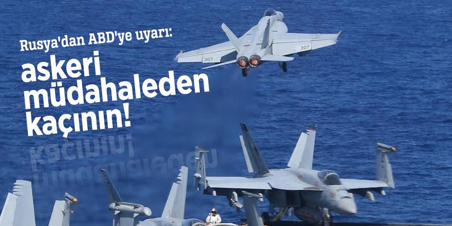 Rusya'dan ABD'ye uyarı: Suriye'ye askeri müdahaleden kaçın