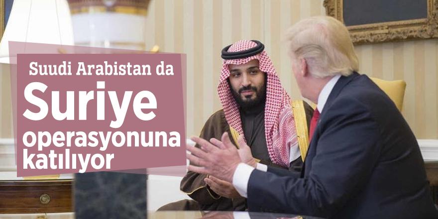 Suudi Arabistan da Suriye operasyonuna katılıyor