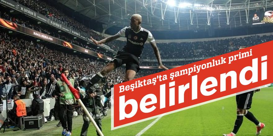 Beşiktaş'ta şampiyonluk primi belirlendi