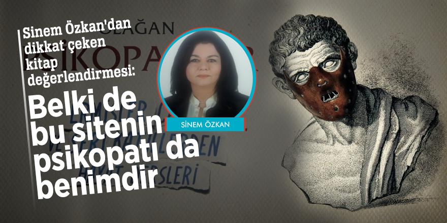 Sinem Özkan'dan dikkat çeken kitap değerlendirmesi: Belki de bu sitenin psikopatı da benimdir