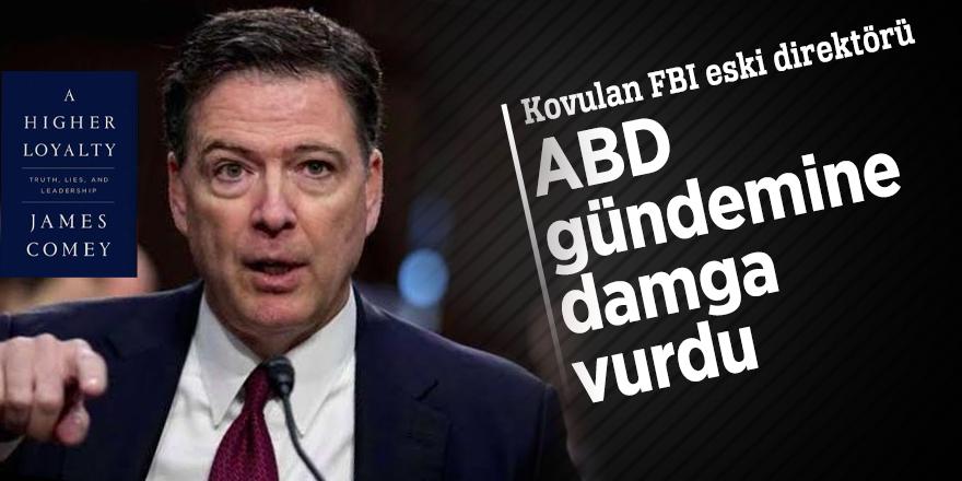 Kovulan FBI eski direktörü ABD gündemine damga vurdu