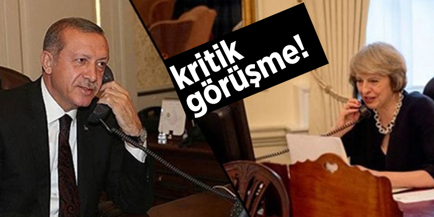 Cumhurbaşkanı Erdoğan, İngiltere Başbakanı Theresa May ile telefonda görüştü