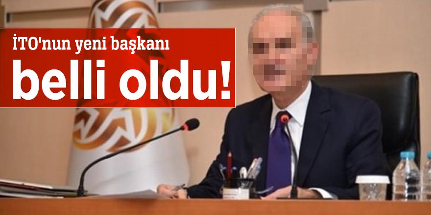 İTO'nun yeni başkanı belli oldu!