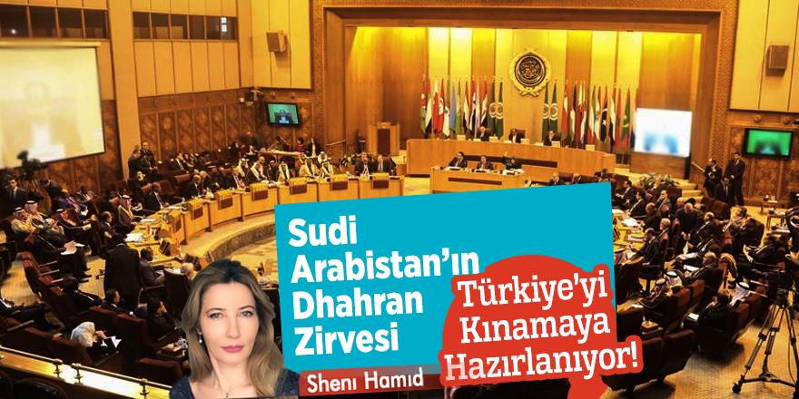 Sudi Arabistan'ın Dhahran Zirvesi, Türkiye'yi kınamaya hazırlanıyor!