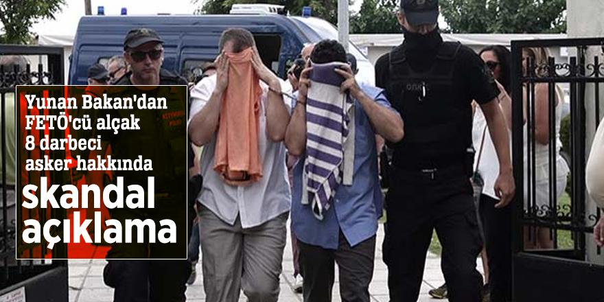 Yunan Bakan'dan FETÖ'cü alçak 8 darbeci asker hakkında skandal açıklama