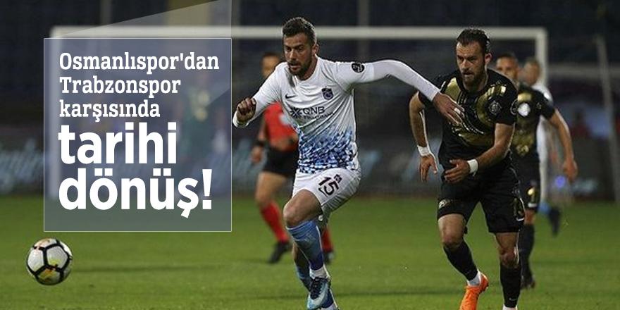 Osmanlıspor'dan Trabzonspor karşısında tarihi dönüş!