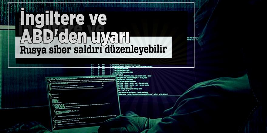 İngiltere ve ABD'den uyarı! Rusya siber saldırı düzenleyebilir