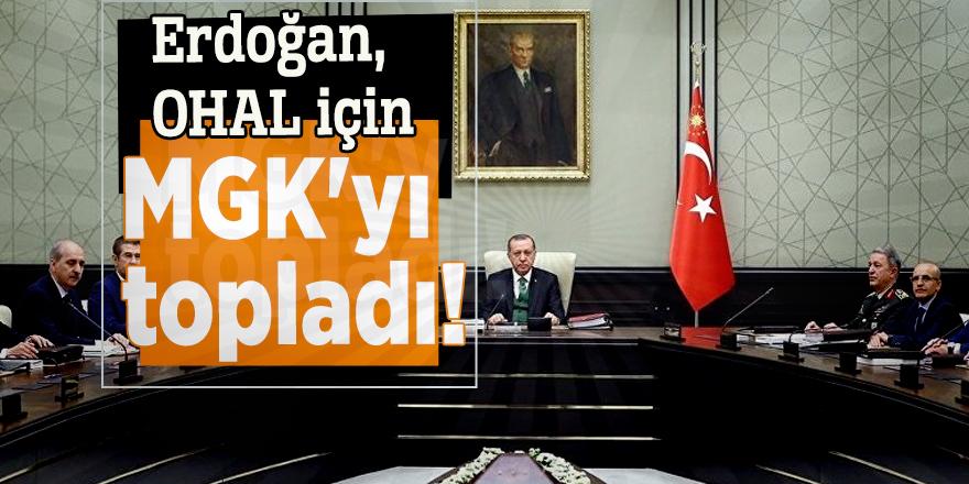 Erdoğan, OHAL için MGK'yı topladı!