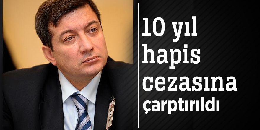 Mehmet Oğuz Kaya'ya 10 yıl hapis cezası!