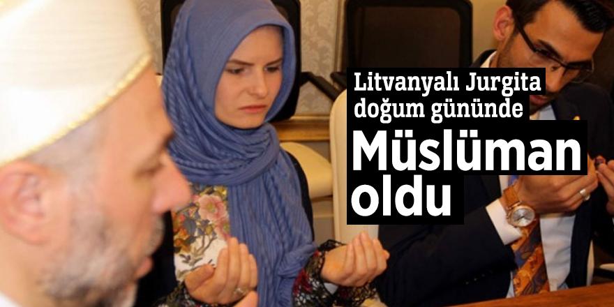 Litvanyalı Jurgita doğum gününde Müslüman oldu