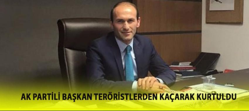 Kaçırılan AK Partili başkan teröristlerin elinden kurtuldu