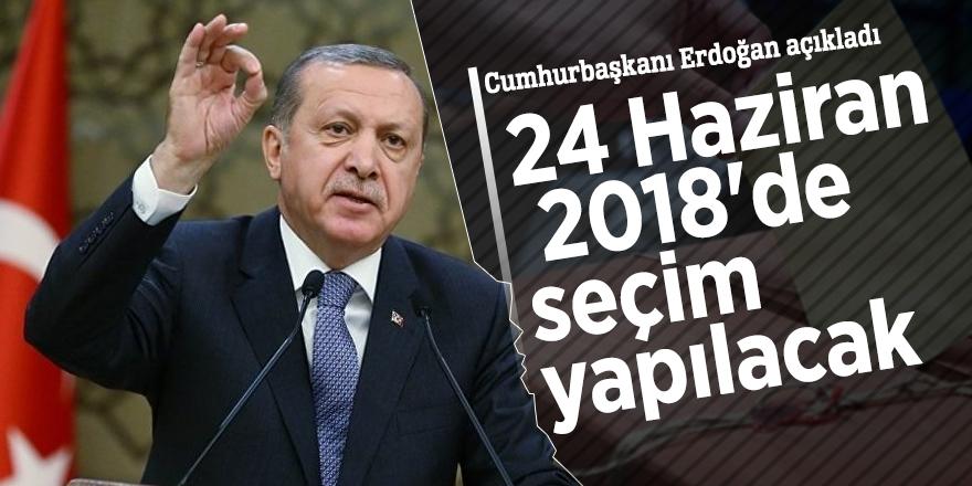 Cumhurbaşkanı Erdoğan: 24 Haziran 2018'de seçim yapılacak