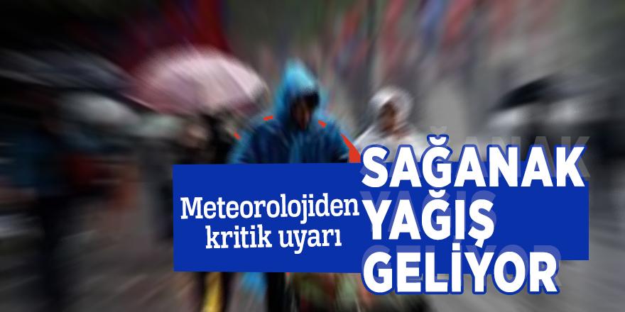 Meteorolojiden kritik uyarı: Sağanak yağış geliyor