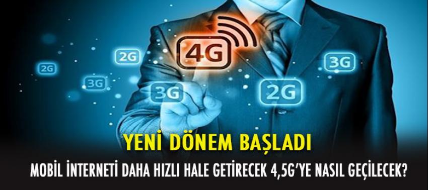 Yeni Dönem Başladı! 4.5G'ye Nasıl Geçilir?