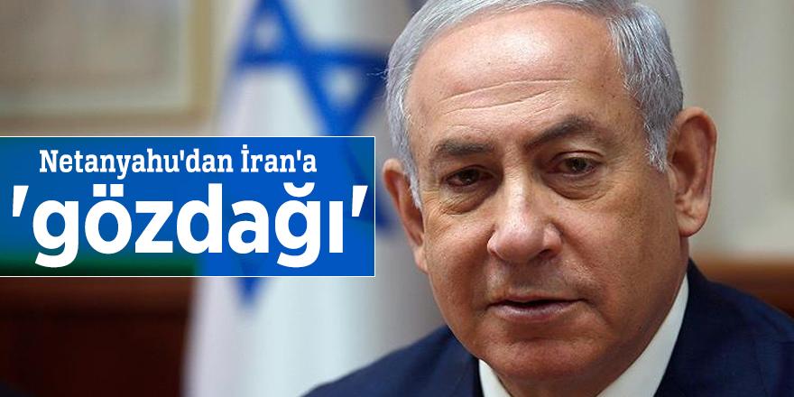 Netanyahu'dan İran'a 'gözdağı'