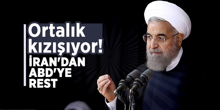 Ortalık kızışıyor! İran'dan ABD'ye rest
