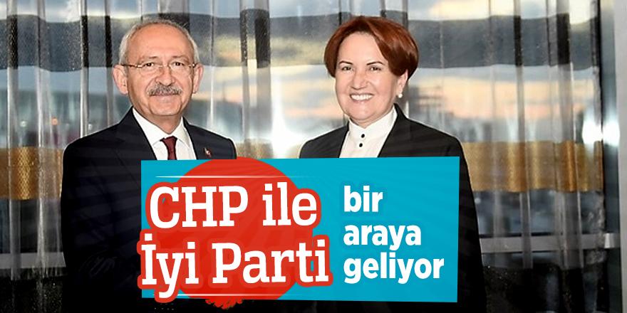 CHP ile İyi Parti bir araya geliyor