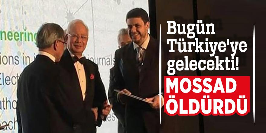 Bugün Türkiye'ye gelecekti! Mossad öldürdü
