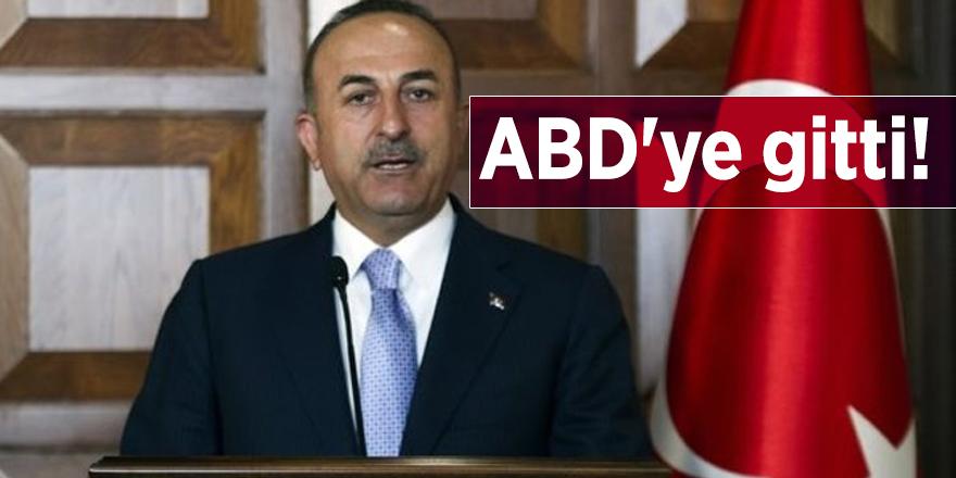 Dışişleri Bakanı Çavuşoğlu ABD'ye gitti!
