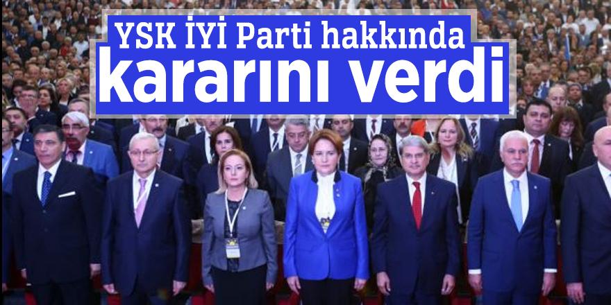 YSK İYİ Parti hakkında kararını verdi
