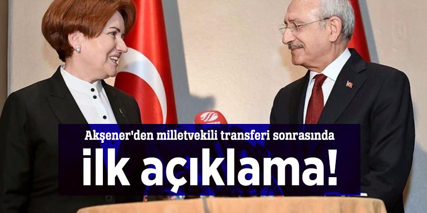 Akşener'den milletvekili transferi sonrasında ilk açıklama!