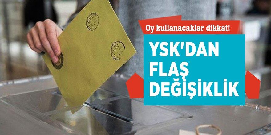 Oy kullanacaklar dikkat! YSK'dan flaş değişiklik