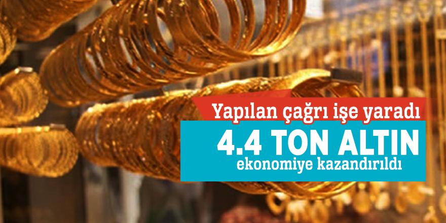 Yapılan çağrı işe yaradı, 4.4 ton altın ekonomiye kazandırıldı
